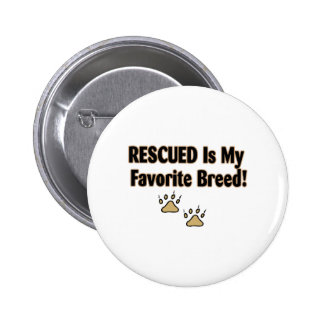 Rescued Is My Favorite Breed 2 Inch Round Button