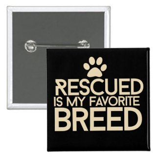 Rescued is my favorite breed 2 inch square button