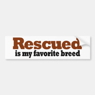 Rescued Is My Favorite Breed Bumper Sticker