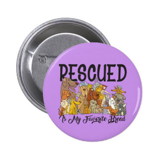 Rescued is my Favorite Breed Buttons