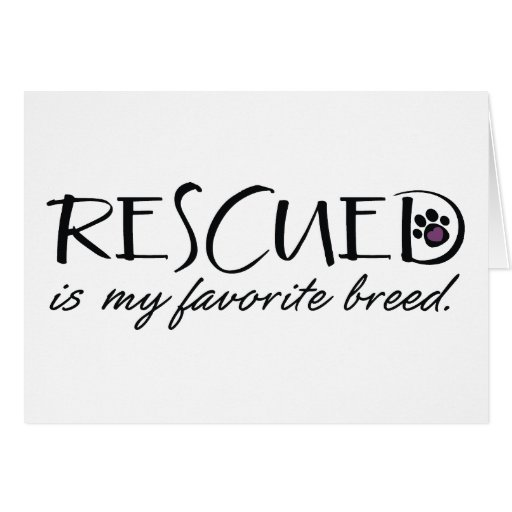 Rescued Is My Favorite Breed Card