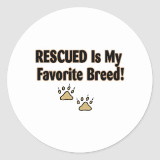 Rescued Is My Favorite Breed Classic Round Sticker
