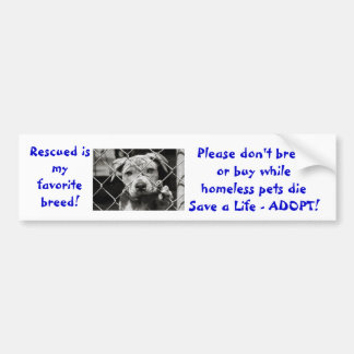 Rescued is my favorite breed don't breed or buy... car bumper sticker