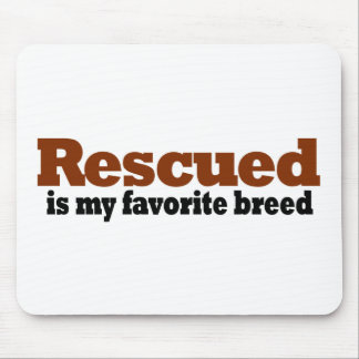 Rescued Is My Favorite Breed Mouse Pad