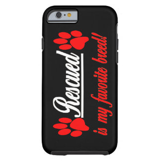 Rescued Is My Favorite Breed Paws iPhone 6 case