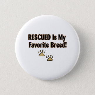 Rescued Is My Favorite Breed Pinback Button