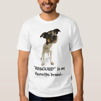 """""""RESCUED"""" is my favorite breed...TSHIRT T Shirts"""