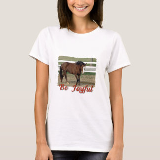 Rescued Morgan Horse:  Be Joyful T-Shirt