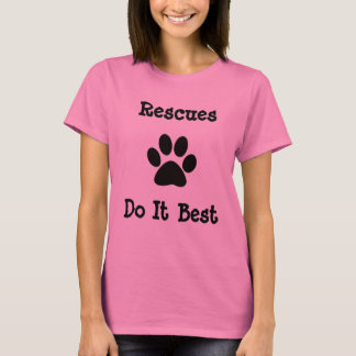 Rescues Do It Best T-Shirt