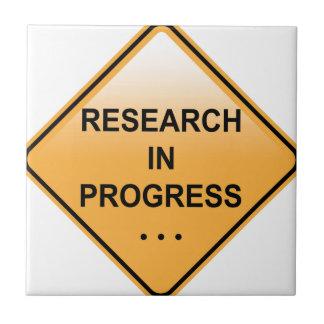 Research In progress Sign Ceramic Tile