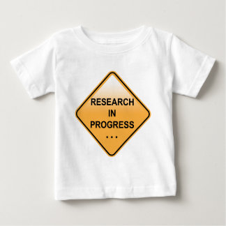 Research In progress Sign Infant T-shirt