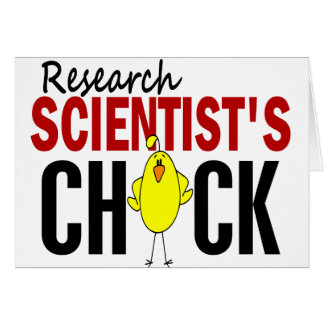 RESEARCH SCIENTIST'S CHICK GREETING CARD