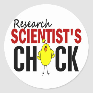 RESEARCH SCIENTIST'S CHICK CLASSIC ROUND STICKER