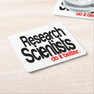 Research Scientists Do It Better Square Paper Coaster