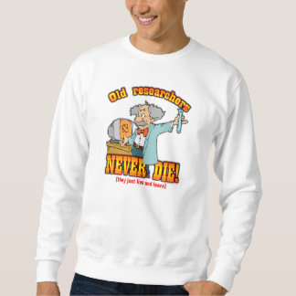 Researchers Sweatshirt