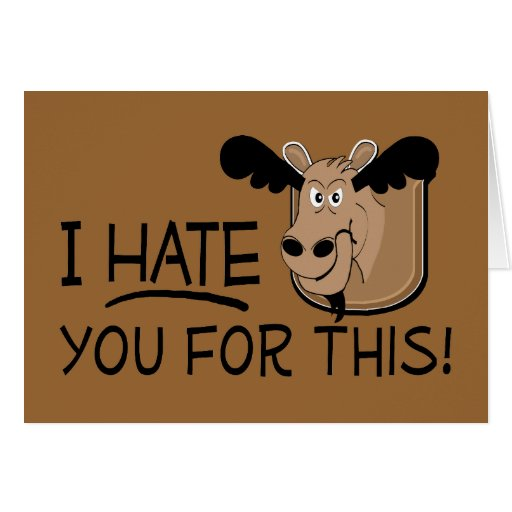 Resentful Moose Greeting Card