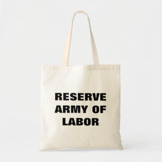 Reserve Army of Labor tote Budget Tote Bag