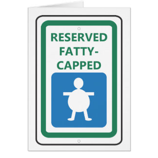 Reserved Fatty-Capped Card