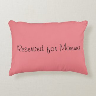 Reserved for Momma Accent Pillow
