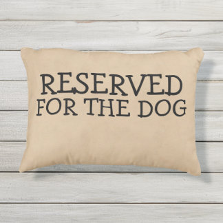 Reserved For The Dog Novelty Outdoor Pillow
