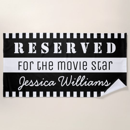 Reserved For The Movie Star Personalized Funny Beach Towel