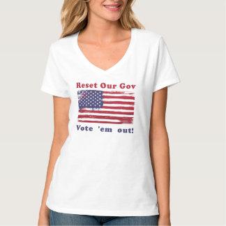 Reset Our Gov plus Vote 'em Out! T-Shirt