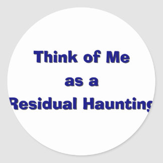 Residal Haunting Classic Round Sticker