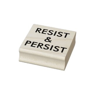 Resist and Persist Bold Political Protest Rubber Stamp