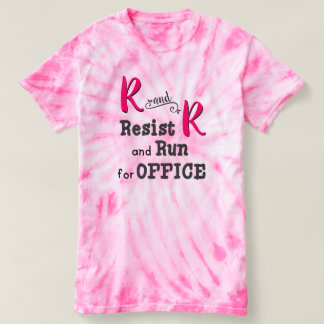 Resist and Run for Office Pink Tie-Dye T-Shirt