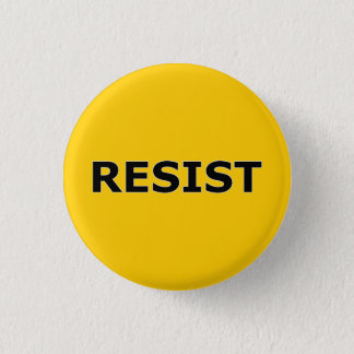 RESIST - Black on Yellow Pinback Button