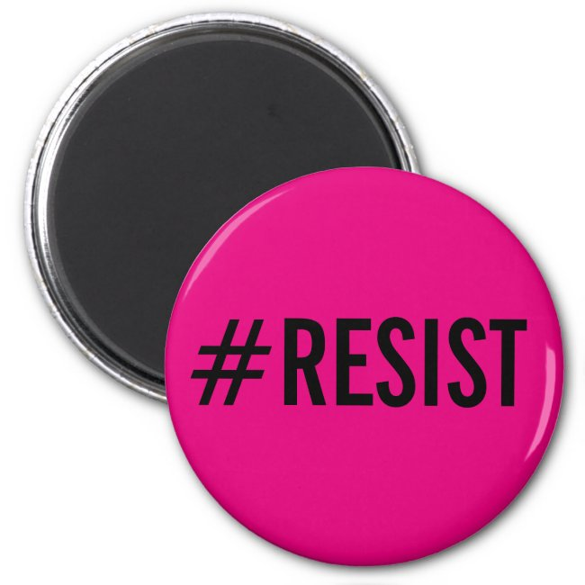 #Resist, bold black text on hot pink magnet