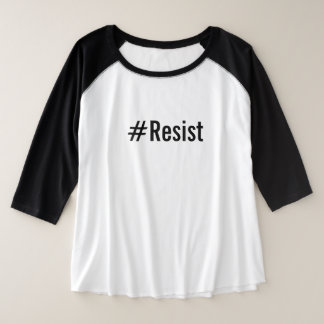 #Resist, bold black text on white, plus size Plus Size Raglan T-Shirt