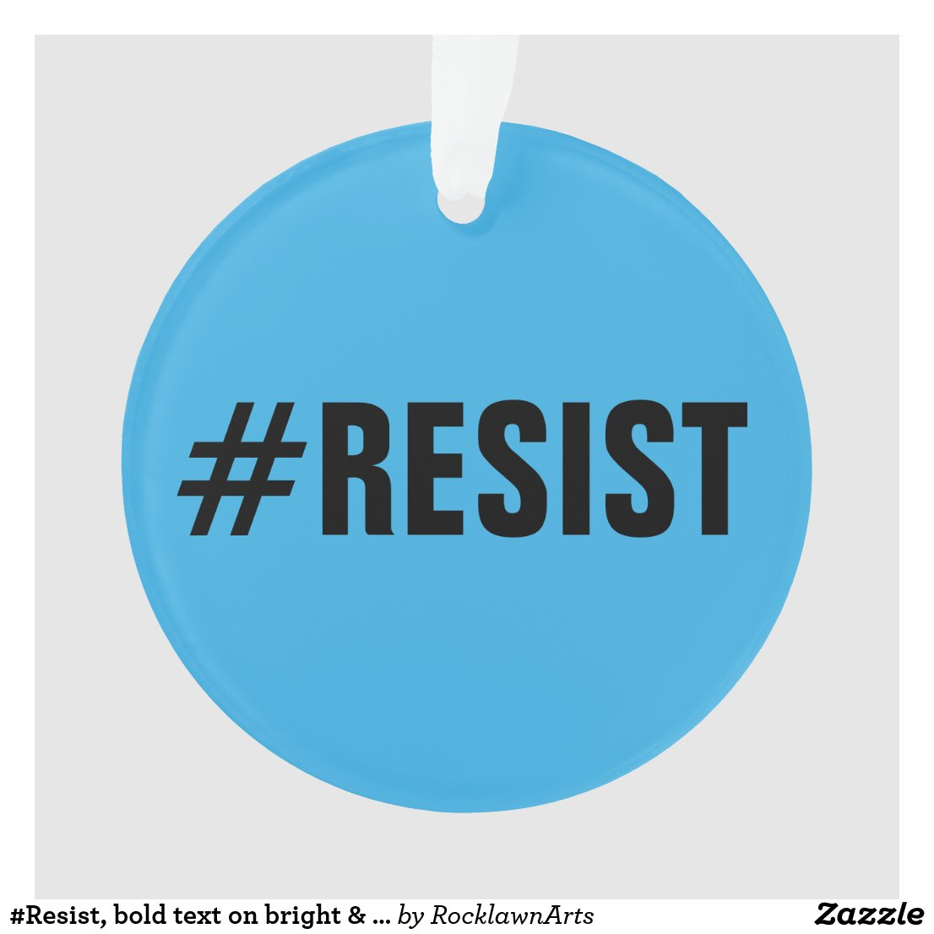 #Resist, bold text on bright & dark blue Ornament