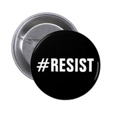 #Resist, bold white text on black, all caps button at Zazzle