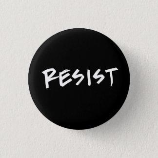 Resist button, small pinback button