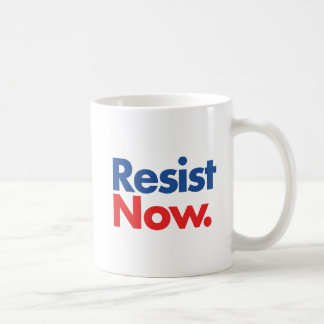 Resist Now. Coffee Mug