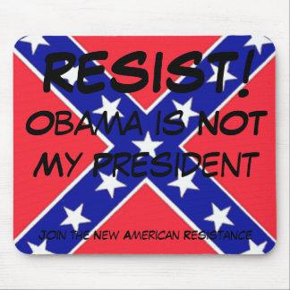 RESIST!, Obama is N... Mouse Pad