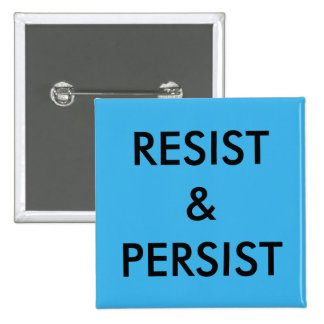 Resist & Persist, bold black text on bright blue Pinback Button