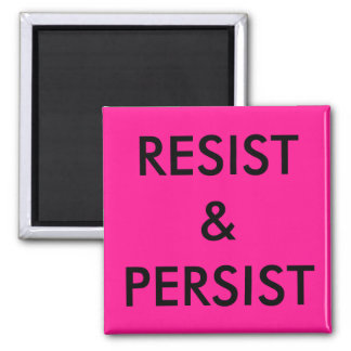 Resist & Persist, bold black text on hot pink Magnet