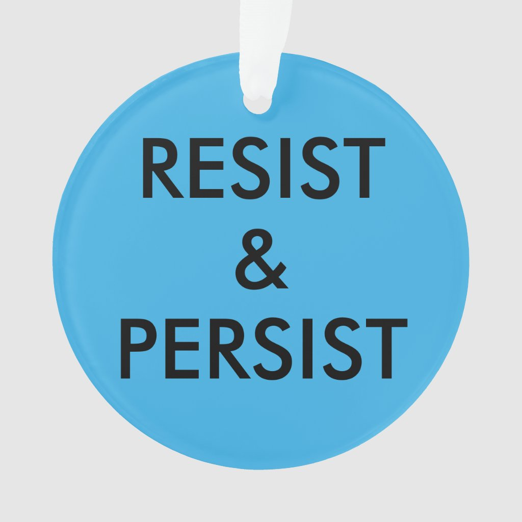 Resist & Persist, bold text on bright & dark blue Ornament
