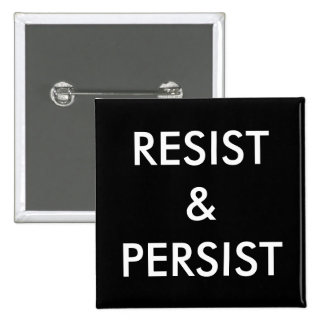 Resist & Persist, bold white text on black Pinback Button