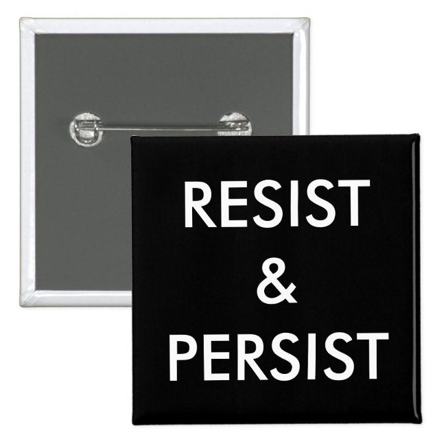 Resist & Persist, bold white text on black