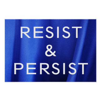 Resist & Persist on Flowing Blue Silk Photo Poster