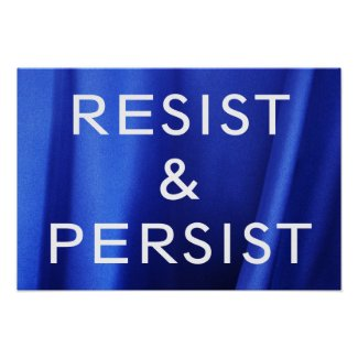 Resist & Persist on Flowing Blue Silk Photo Poster