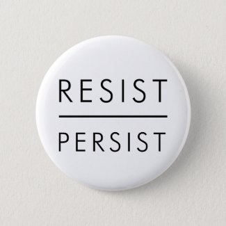 Resist Persist Pinback Button
