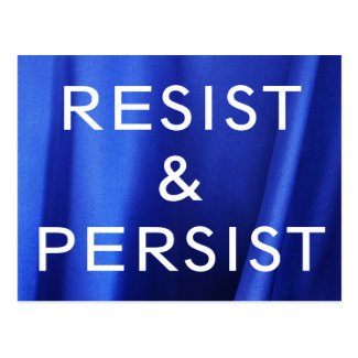 Resist & Persist, white text on Blue Silk Photo Postcard