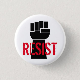 Resist President Trump - Anti Trump Black Fist Button