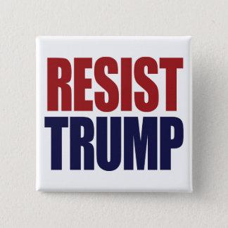 Resist President Trump - Anti Trump Button