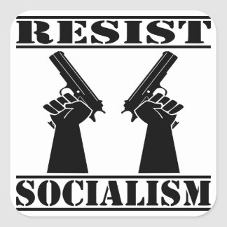 Resist Socialism Pistols Square Sticker