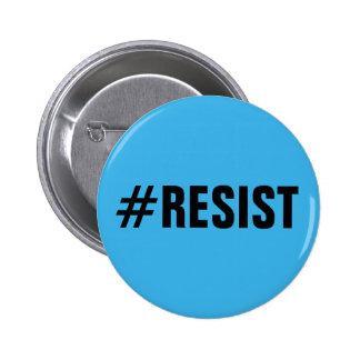 #Resist, texto negro intrépido en el azul Pin Redondo De 2 Pulgadas